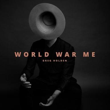 Greg Holden - World War Me