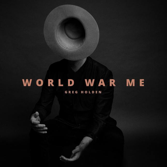 Greg Holden - World War Me